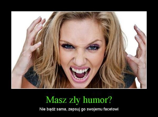 zepsuj humor facetowi w okres